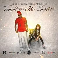 Mike Baggz, Toniht In Old English